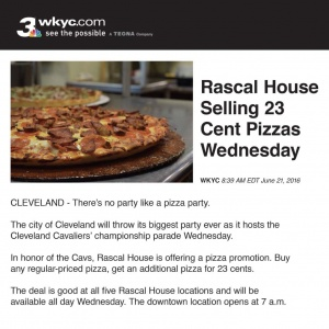 Rascal House 23 cent pizzas.